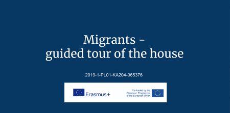 Migranci – oprowadzanie po domu. Erasmus +